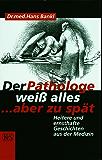 Der Pathologe weiß alles … aber zu spät: Heitere und ernsthafte Geschichten aus der Medizin