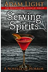 Serving Spirits: A Novella of Horror Kindle Edition