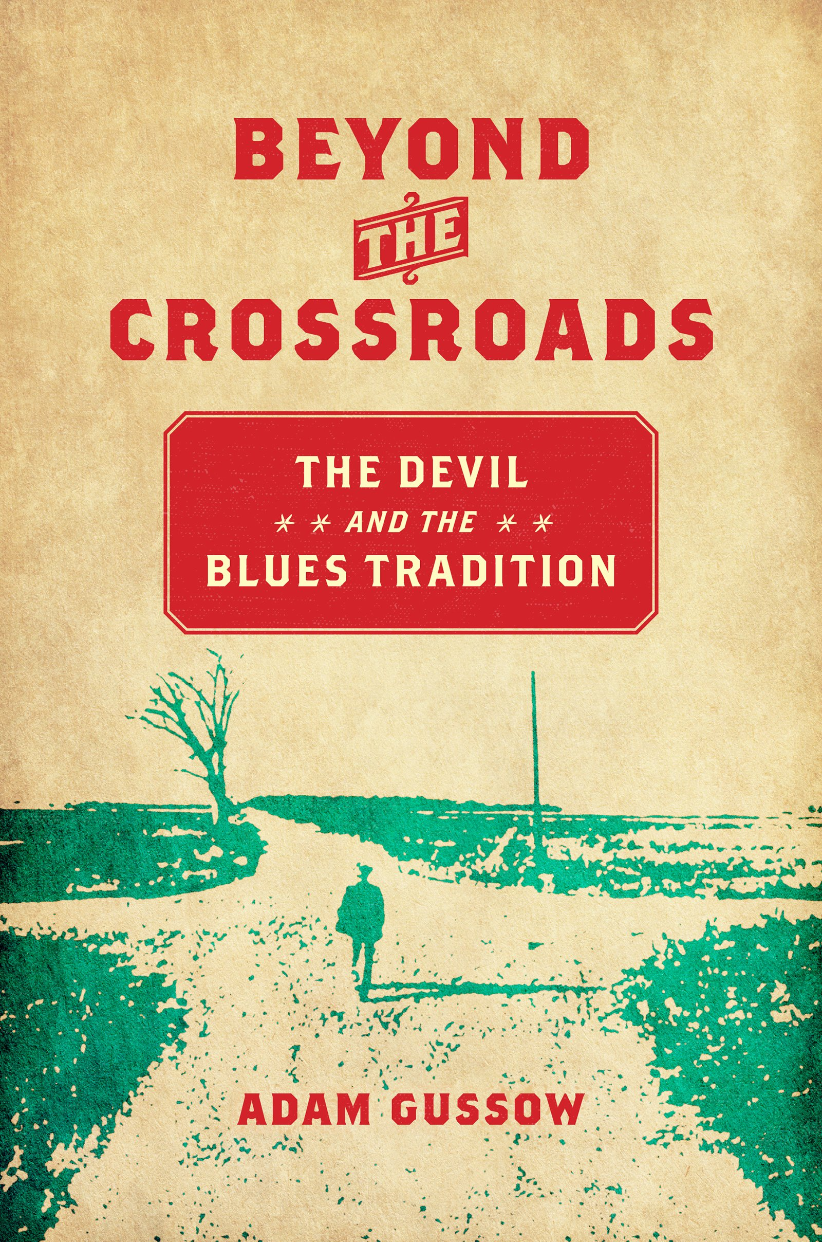 Beyond the Crossroads: The Devil and the Blues Tradition (New Directions in Southern Studies) ebook
