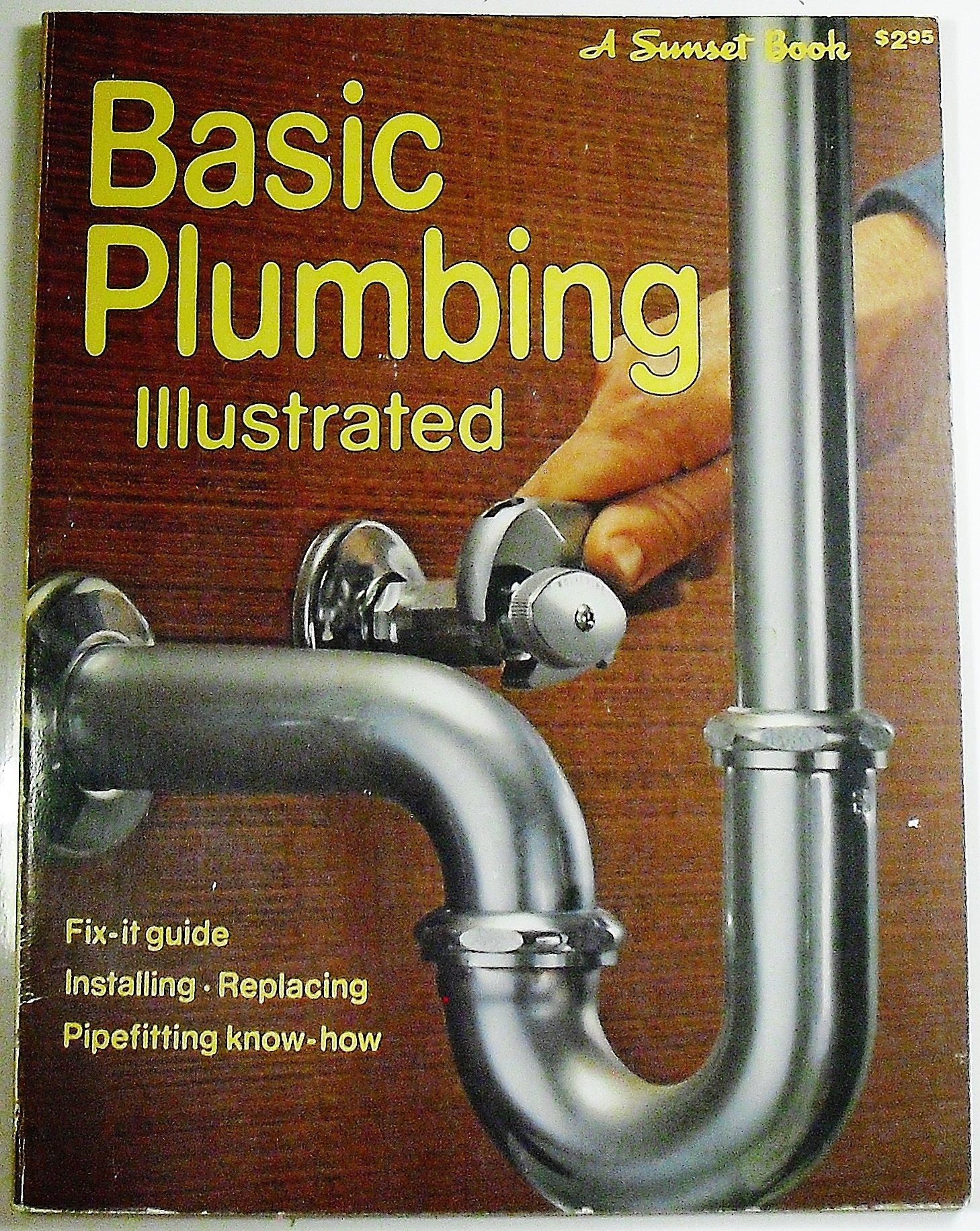 Basic Plumbing Illustrated (A Sunset Book): no Author, Yes: 9780376014634:  Amazon.com: Books