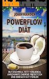 Abnehmen: Die Powerflow Diät: Blitzschnell Fett verlieren, Unglaubliche Energie freisetzen und Einfach gut fühlen (Fett abbauen am Bauch, Intermittierendes Fasten, Kaffee Diät, Abnehmen am Bauch)