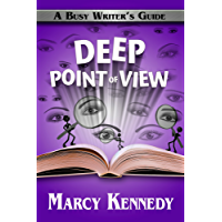 Deep Point of View (Busy Writer's Guides Book 9)