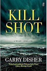Kill Shot: A Wyatt Thriller Kindle Edition