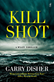 Kill Shot: A Wyatt Thriller (Wyatt Series)