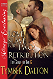 Love Slave for Two: Retribution [Love Slave for Two 6] (Siren Publishing Menage Everlasting)