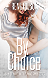 By Choice (A Playing Games Spin-off Novel) (#MeetCute)