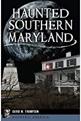 Haunted Southern Maryland (Haunted America) Kindle Edition