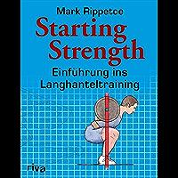 Starting Strength: Einführung ins Langhanteltraining (German Edition)