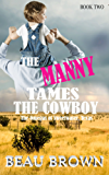 The Manny Tames the Cowboy: The Omegas of Sweet Water, Texas Book 2 (English Edition)