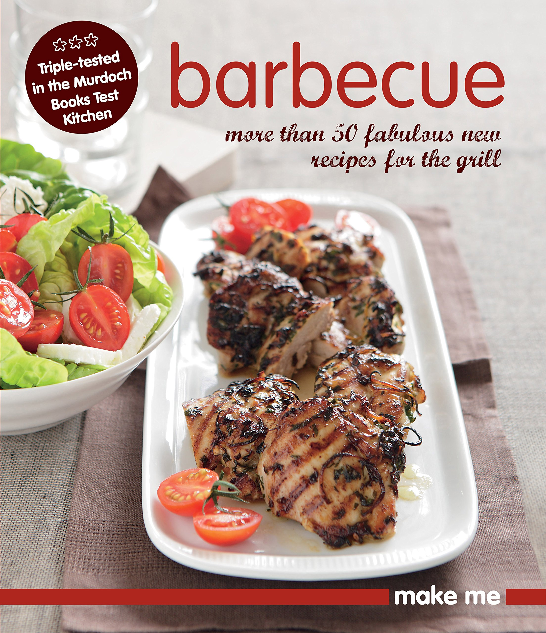 Barbecue: More Than 50 Fabulous New Recipes for the Grill (Make Me) pdf