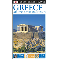 DK Eyewitness Travel Guide Greece, Athens and the Mainland (Eyewitness Travel Guides)