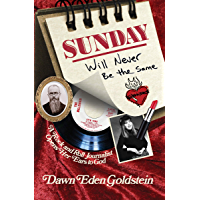 Sunday Will Never Be the Same: A Rock & Roll Journalist Opens Her Ears to God
