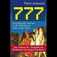 777: La chute du Vatican et de Wall Street selon saint Jean (French Edition)