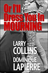 Or I'll Dress You In Mourning Kindle Edition