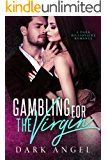 Gambling For The Virgin: A Dark Billionaire Romance