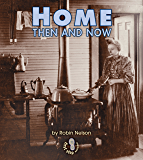 Home Then and Now (First Step Nonfiction — Then and Now)