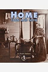 Home Then and Now (First Step Nonfiction — Then and Now) Kindle Edition