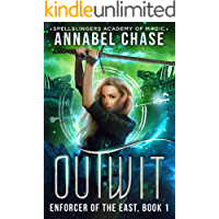 Outwit: Spellslingers Academy of Magic (Enforcer of the East Book 1)