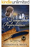A Dangerous Performance: A Christian historical romance (The Accidental Spy Series Book 2)