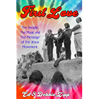First Love: The People, The Music and The Message of the Jesus Movement book cover