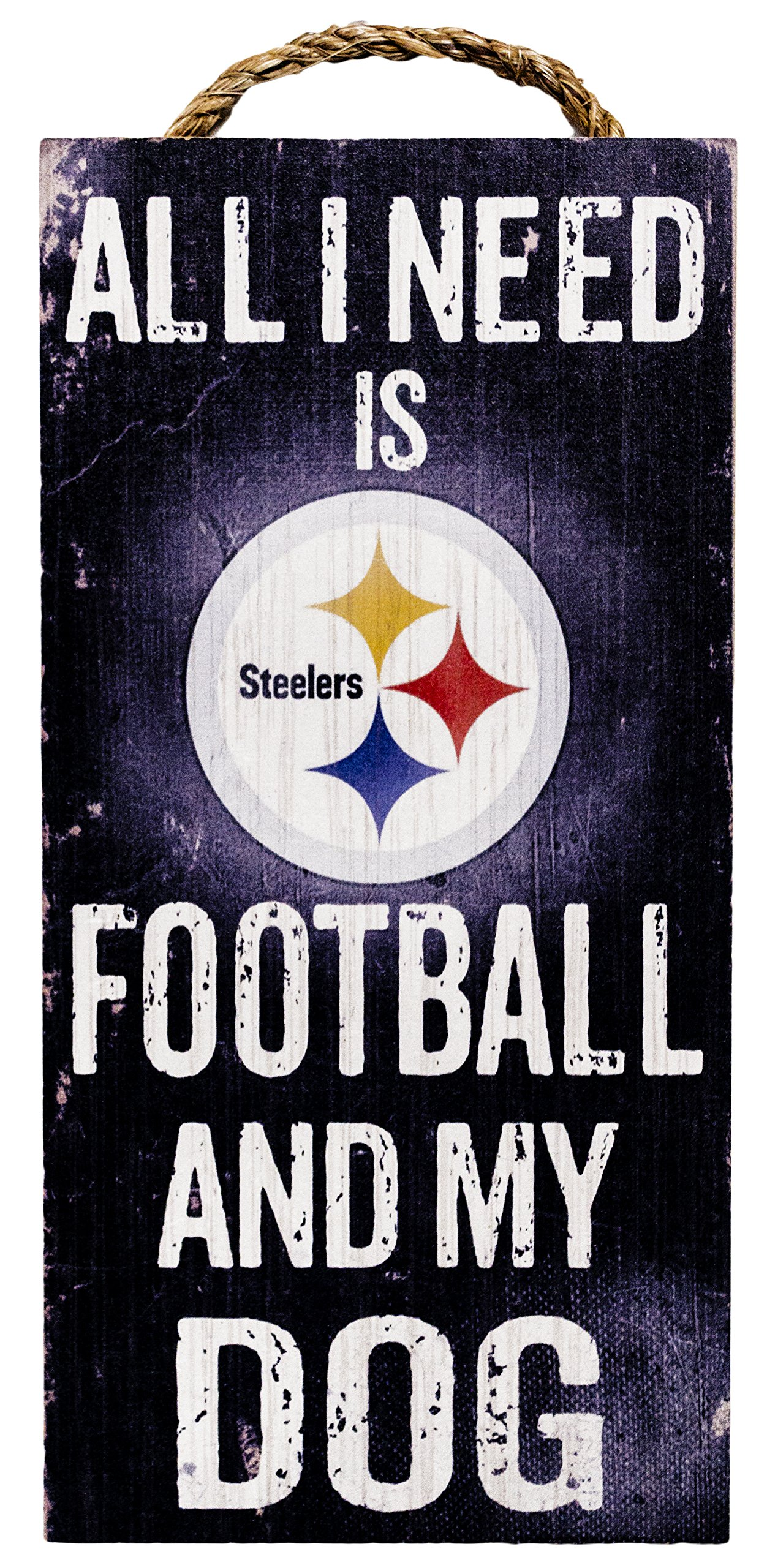 NFL Pittsburgh Steelers 6'' x 12'' All I Need is Football and My Dog Wood Sign by Fan Creations