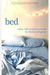 Bed: A Play with Music in One Act Kindle Edition