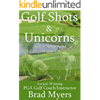 Golf Shots & Unicorns: Setup Basics (Lessons 1-4) (English Edition)