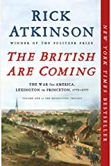 The British Are Coming: The War for America, Lexington to Princeton, 1775-1777 (The Revolution Trilogy Book 1) Kindle Edition