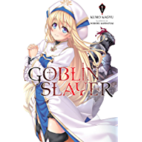 Goblin Slayer, Vol. 1 (light novel) (Goblin Slayer (Light Novel)) (English Edition)