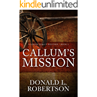 Callum's Mission: A Logan Family Western - Book 3