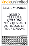 Buried Treasure: Revealing Your Husband as the Man of Your Dreams