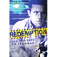 Redemption: From Iron Bars to Ironman