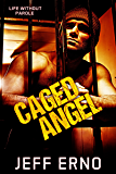 Caged Angel (Life Without Parole Book 2)