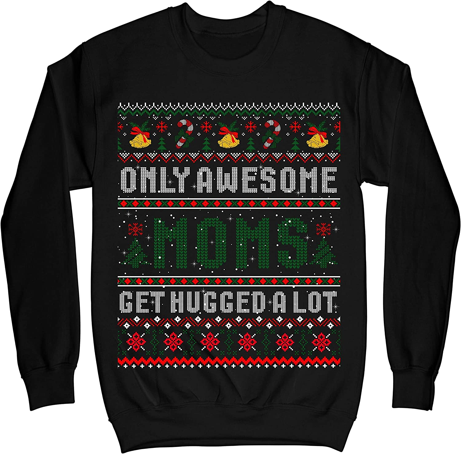 TeeLucky Only Awesome Moms Get Hugged A Lot Gift Ugly Christmas Sweater Sweatshirt
