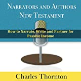 Narrators and Authors New Testament: How to Narrate, Write and Partner for Passive Income