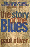 The Story Of The Blues: The Making of Black Music (New Updated Edition)