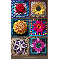 A Crochet Country Garden: 6 elegant high-relief floral afghan blocks to crochet (English Edition)