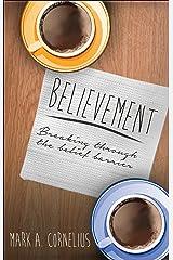 Believement - Breaking Through the Belief Barrier (The Believement Journey Book 1) Kindle Edition