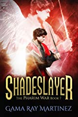 Shadeslayer (Pharim War Book 7) Kindle Edition