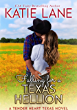 Falling for a Texas Hellion (A Tender Heart Texas Novella Book 3)