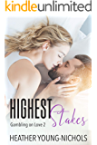 Highest Stakes (Gambling on Love Book 2)