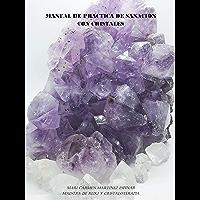 Manual de Practica de Sanacion con Cristales: Guia Para el Uso de Minerales (Spanish Edition)