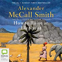 How to Raise an Elephant: The No. 1 Ladies' Detective Agency, Book 21