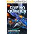 Give No Quarter (Privateer Tales Book 10)
