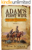 Adam's First Wife (The Law Wranglers Book 5)