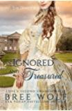 Ignored & Treasured: The Duke's Bookish Bride (Love's Second Chance: Tales of Lords & Ladies Book 0)