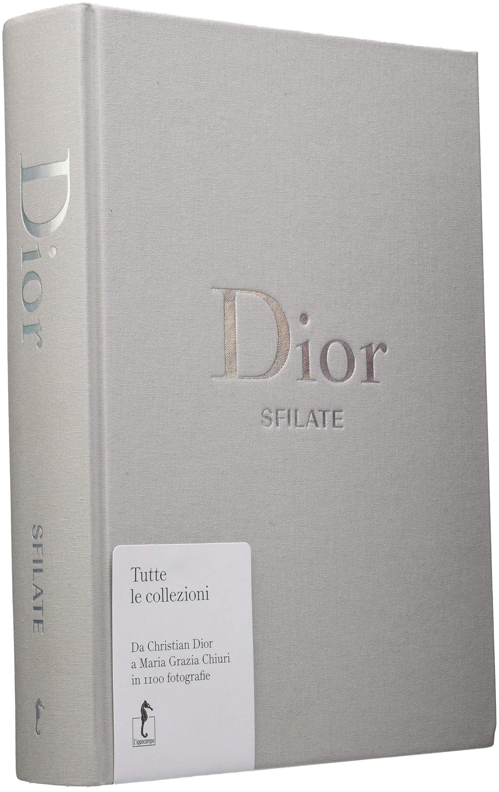 christian dior libro  : Dior. Sfilate. Tutte le collezioni da Christian Dior a ...