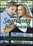 Searching for Treasure: Contemporary Christian Romance (Second Chance Love Book 3)