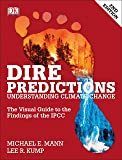 Dire Predictions: The Visual Guide to the Findings of the IPCC