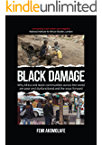 Black Damage: Why Africa and its diasporas are plagued with poverty, conflicts and crime, and the ways forward